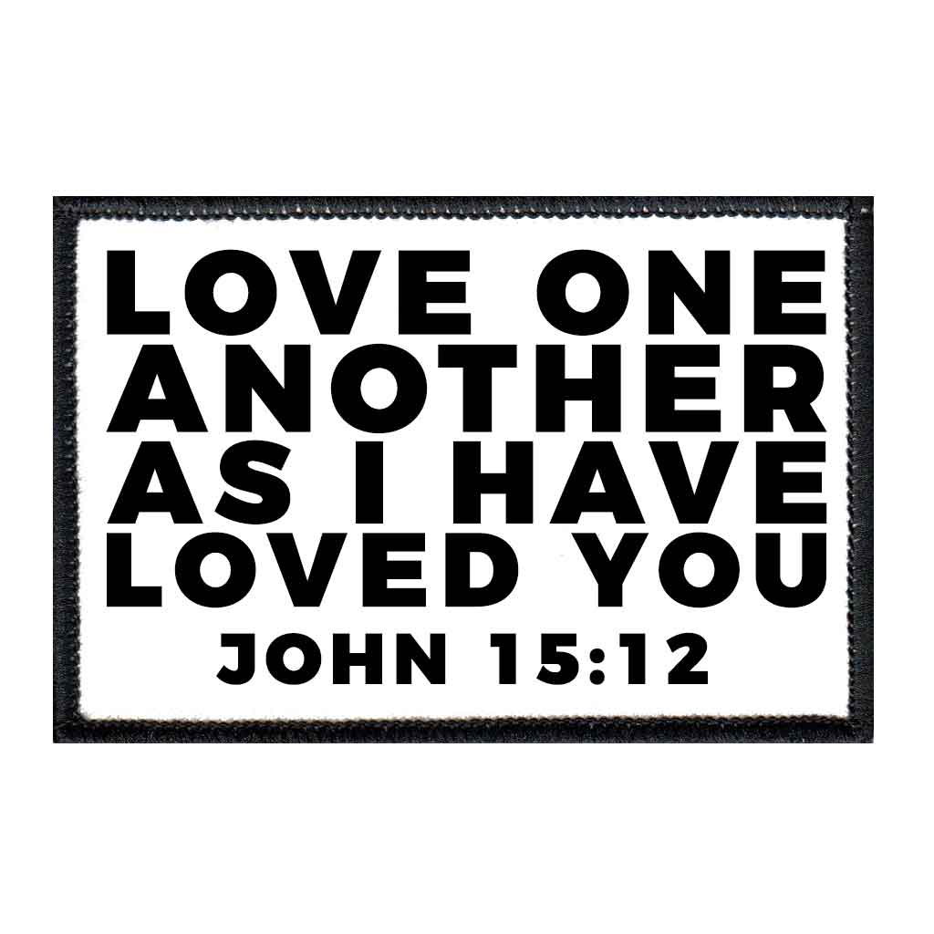 Love One Another As I Have Loved You - John 15:12 - Patch - Pull Patch - Removable Patches For Authentic Flexfit and Snapback Hats