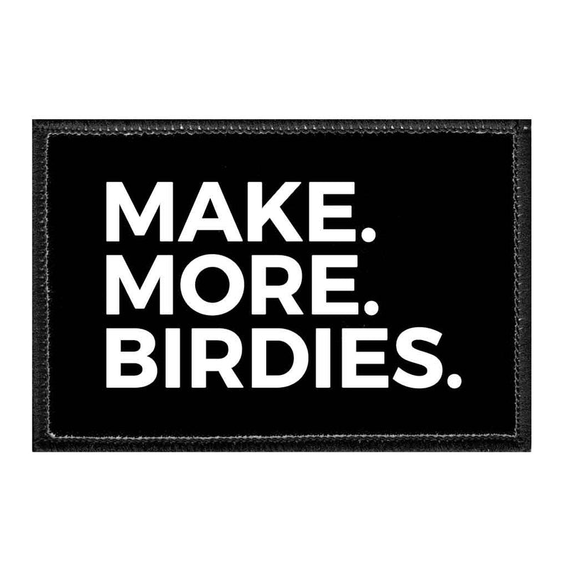 Make. More. Birdies. - Removable Patch - Pull Patch - Removable Patches For Authentic Flexfit and Snapback Hats
