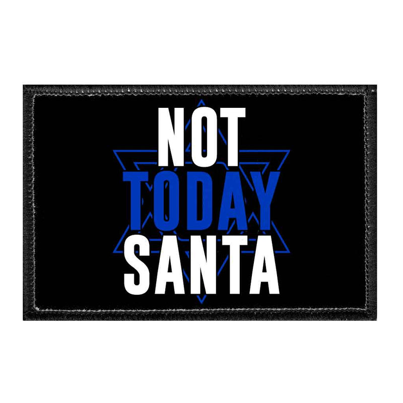Not Today Santa - Removable Patch - Pull Patch - Removable Patches For Authentic Flexfit and Snapback Hats
