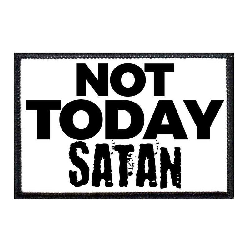 Not Today Satan - Removable Patch - Pull Patch - Removable Patches For Authentic Flexfit and Snapback Hats