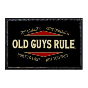 Old Guys Rule - Top Quality -  Removable Patch