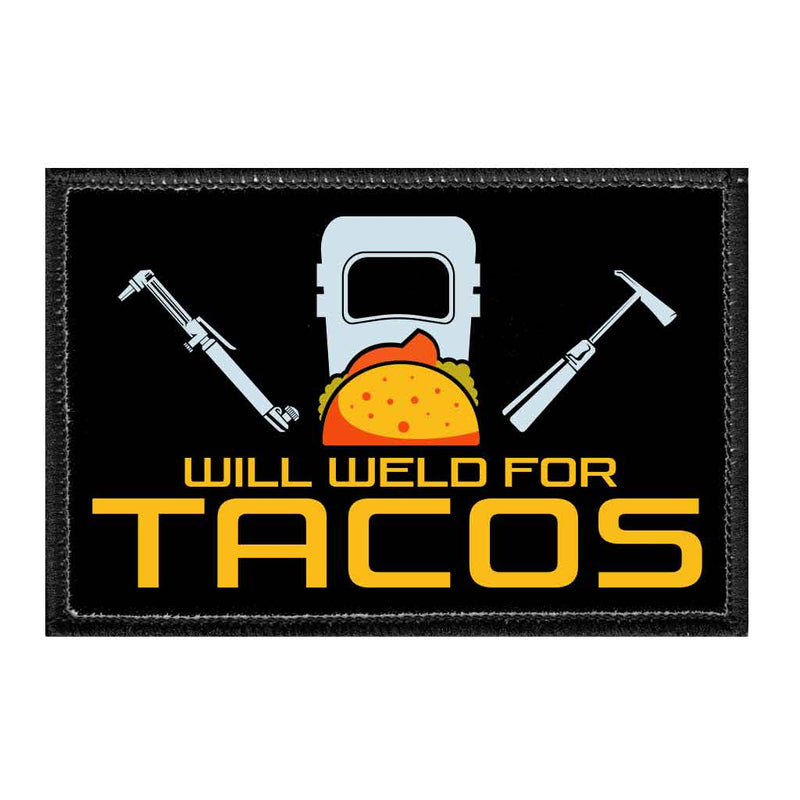 Will Weld For Tacos - Removable Patch - Pull Patch - Removable Patches For Authentic Flexfit and Snapback Hats
