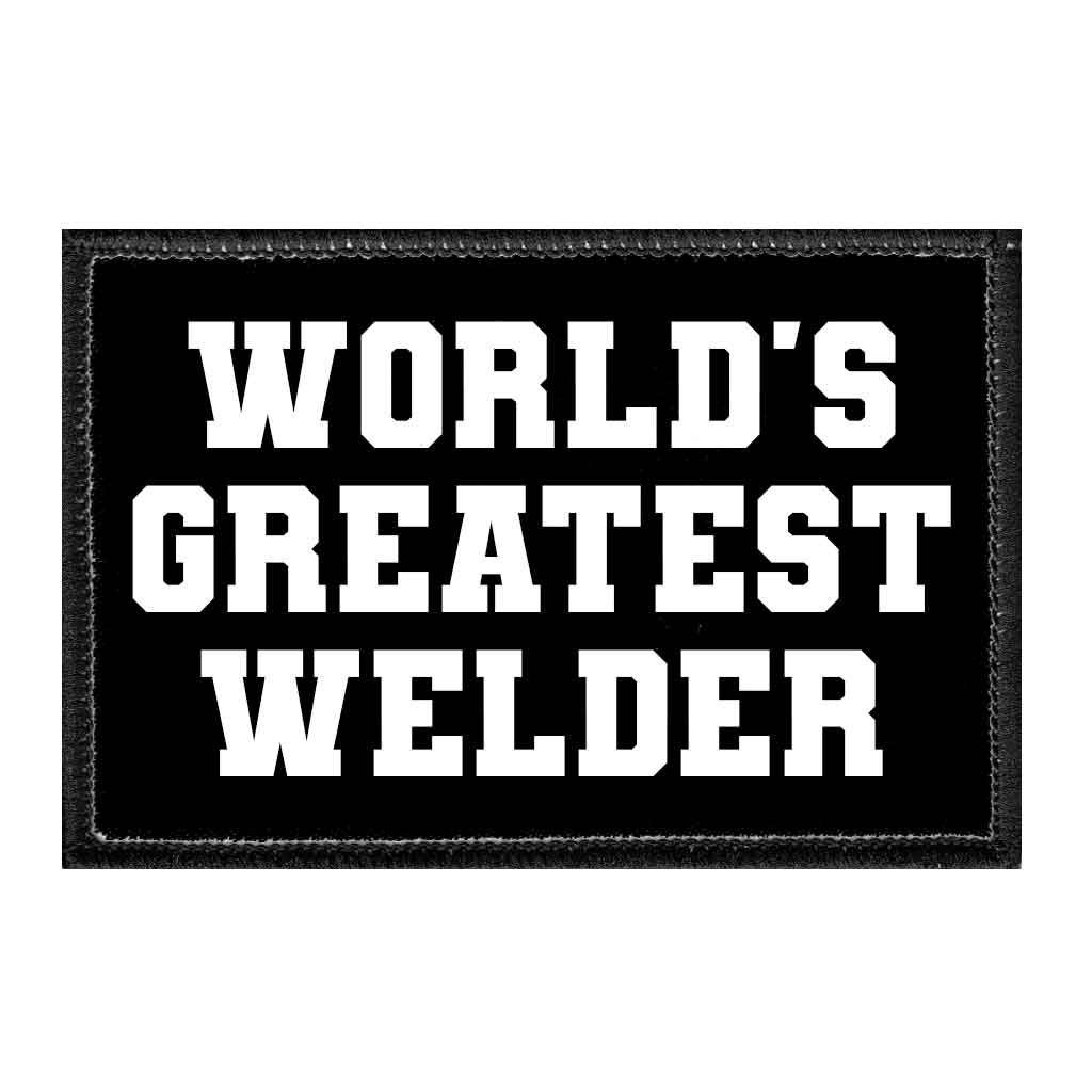 World's Greatest Welder - Removable Patch - Pull Patch - Removable Patches For Authentic Flexfit and Snapback Hats