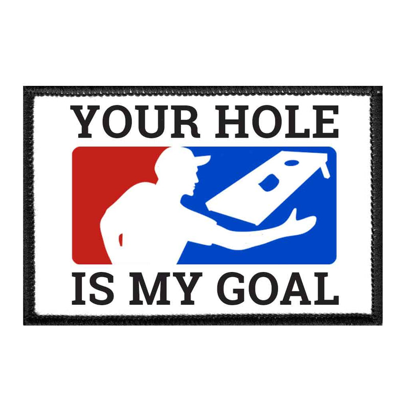 Your Hole Is My Goal - Removable Patch - Pull Patch - Removable Patches For Authentic Flexfit and Snapback Hats