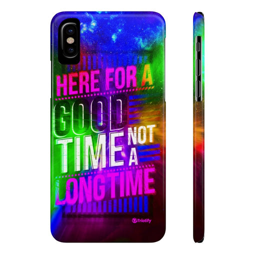 Here for a good time not a long time, United States - Slim iPhone Case - Triotify, LLC