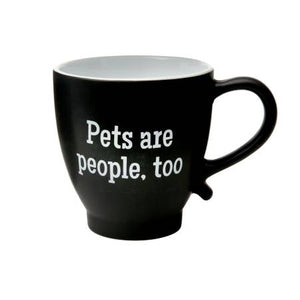 Pets are People Too Ceramic Mug