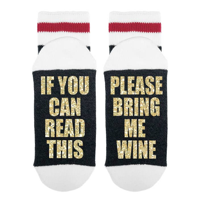 If You Can Read This, Please Bring Me Wine Socks