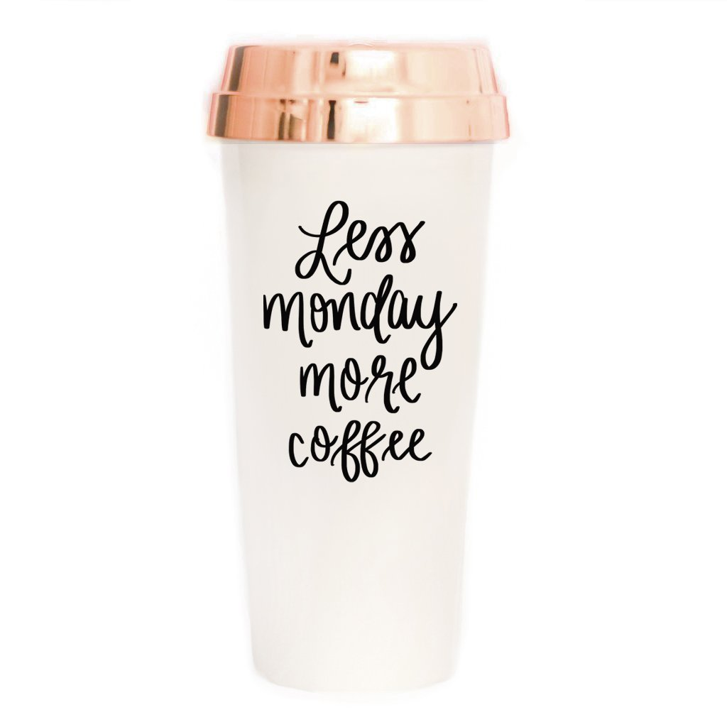 Less Monday More Coffee Travel Mug