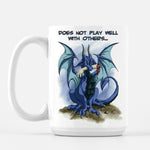 Does Not Play Well With Others Blue Dragon Cartoon Coffee Mug Mugs and Goblets - The Tipsy Dragon
