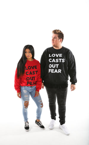 Love Casts Out Fear Crew Neck Sweat Shirt