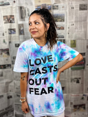 Love Casts Out Fear Tie Dye Shirt