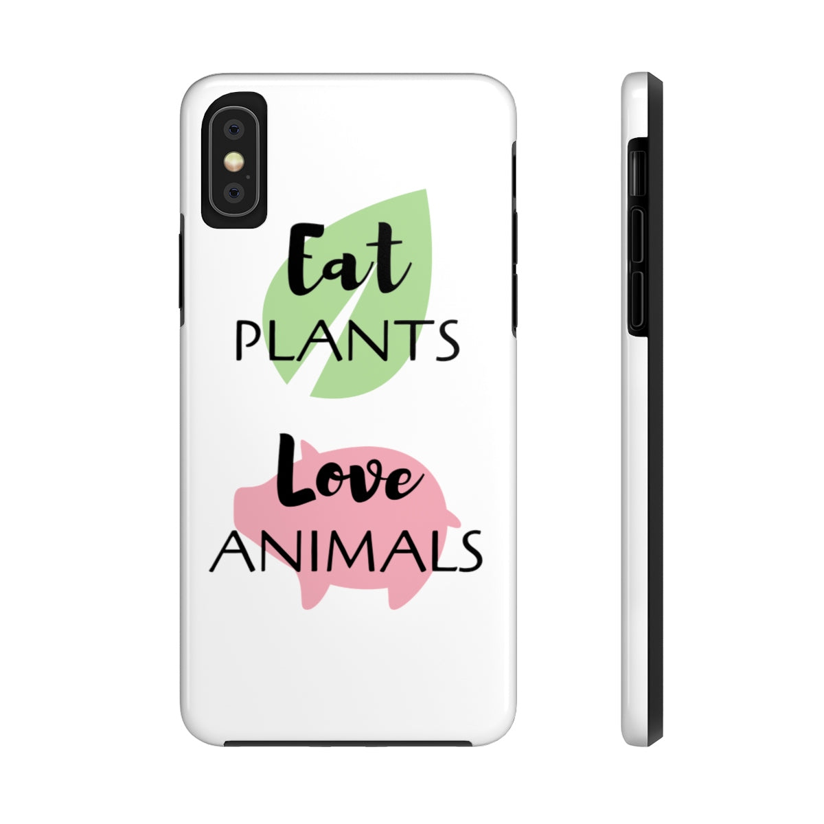 Eat Plants Love Animals Tough Phone Case