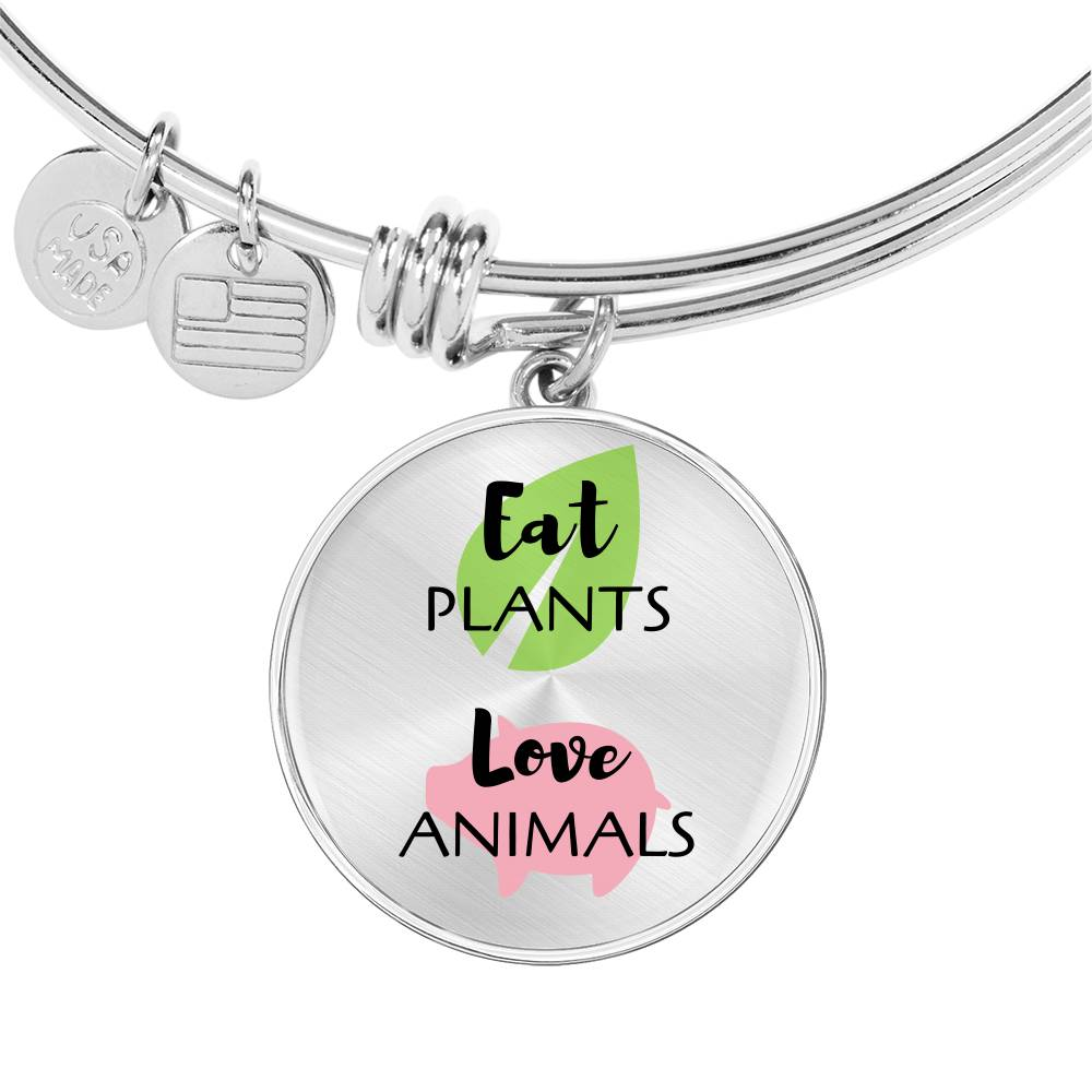 Eat Plants Love Animals Bracelet