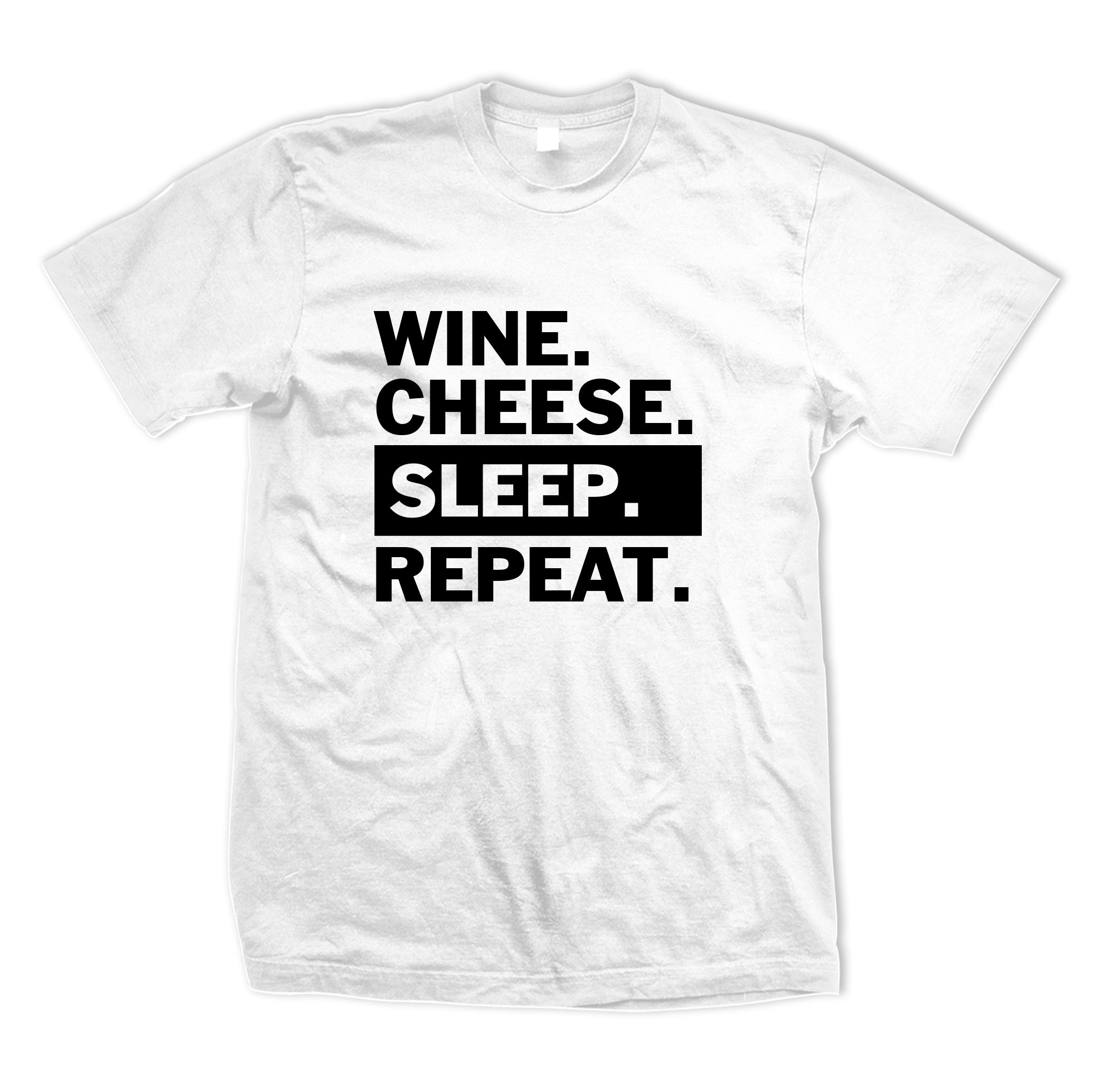 Wine Cheese Sleep Repeat Tee