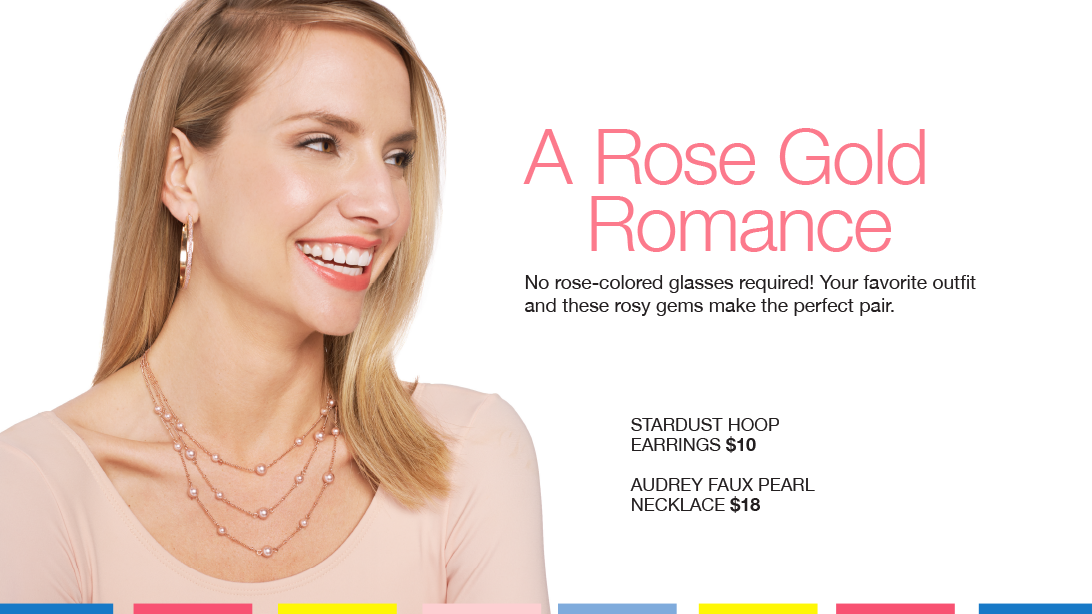 A Rose Gold Romance. No rose-gold glasses required! Your favorite outfit and these rosy gems make the perfect pair.