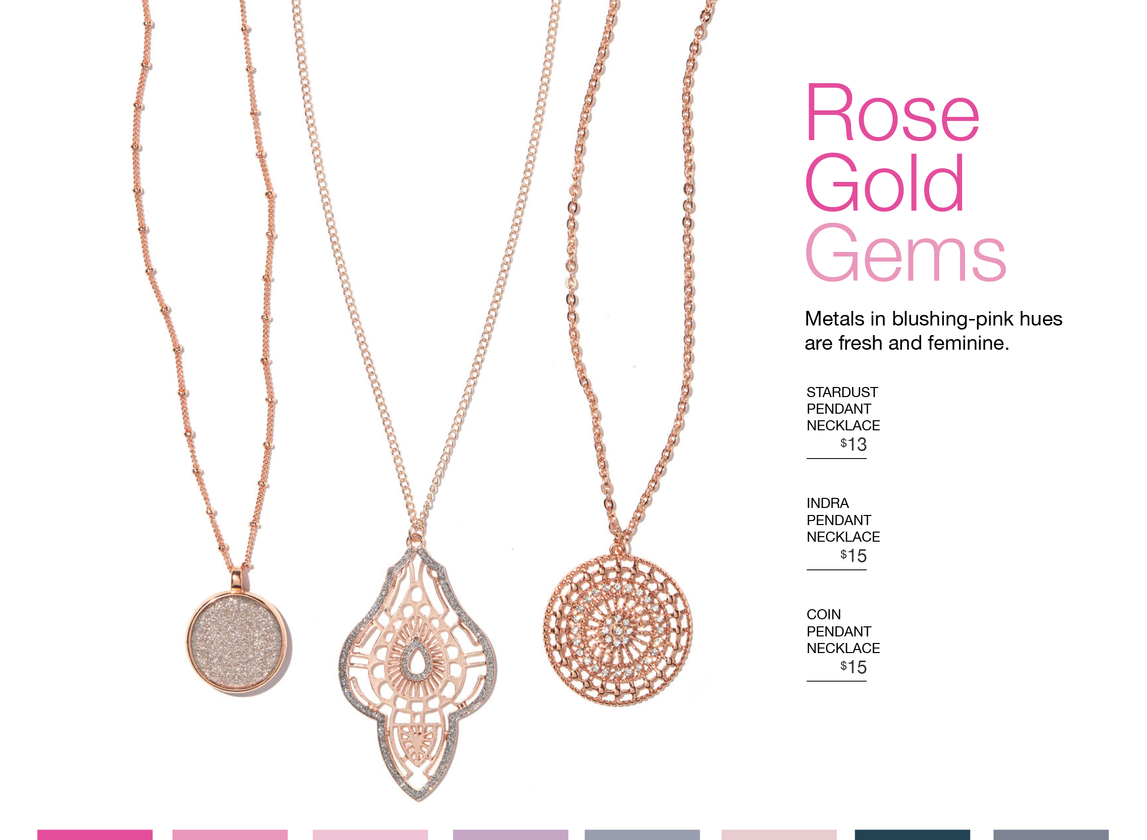 Rose Gold Gems. Metals in blushing-pink hues are fresh and feminine.