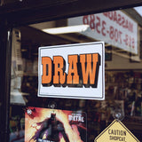 DRAW shop sign - Screen Print