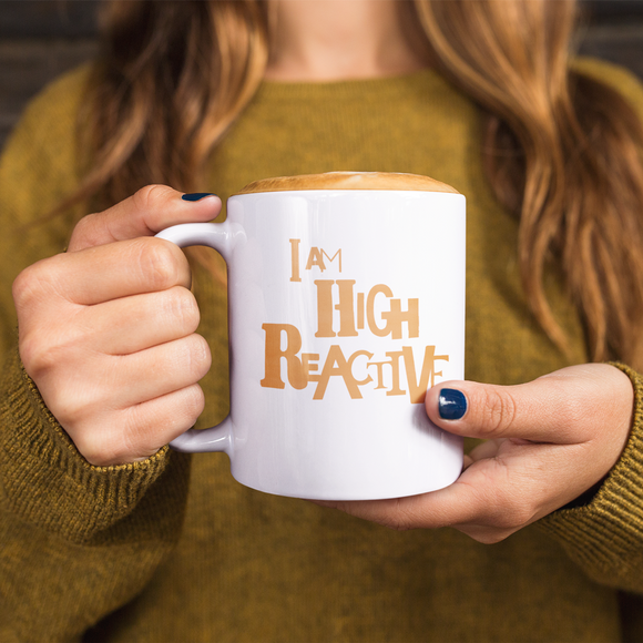 """I AM HIGH REACTIVE"" Typographic Coffee Mug (Pulp No. 4)"