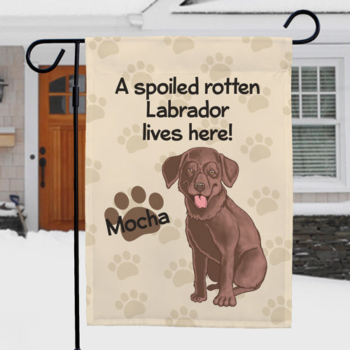 Personalized Chocolate Lab Spoiled Here Garden Flag