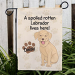 Personalized Yellow Lab Spoiled Here Garden Flag - Tressa Gifts