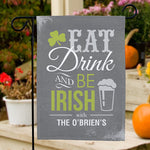Personalized Eat, Drink & be Irish Garden Flag - Tressa Gifts
