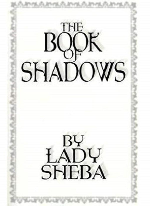 The Book of Shadows by Lady Sheba | Earthworks