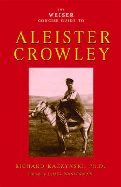 The Weiser Concise Guide to Alester Crowley| Earthworks