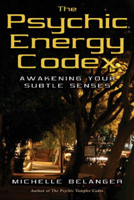 The Psychic Energy Codex | Earthworks