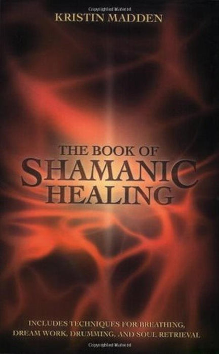 Book - The book of Shamanic Healing | Earthworks