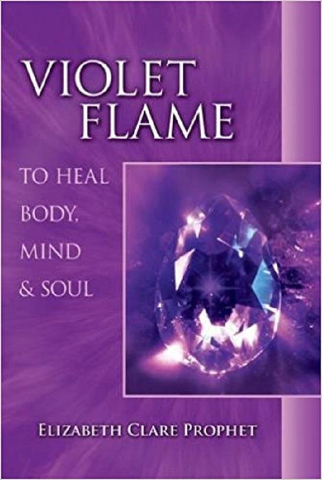 Book Violet Flame to Heal Body, Mind, Soul | Earthworks