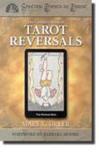 The Complete Book of Tarot Reversals | Earthworks