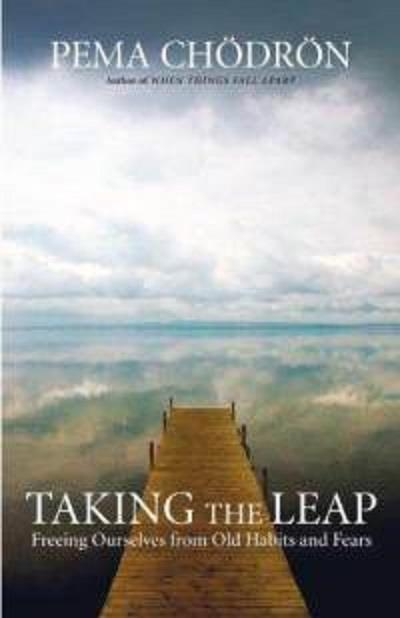 Pema Chodron Taking the Leap | Earthworks