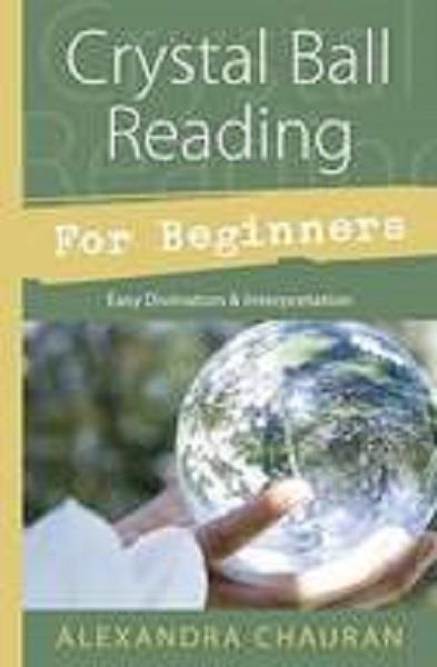 Crystal Ball Reading for Beginners | Earthworks