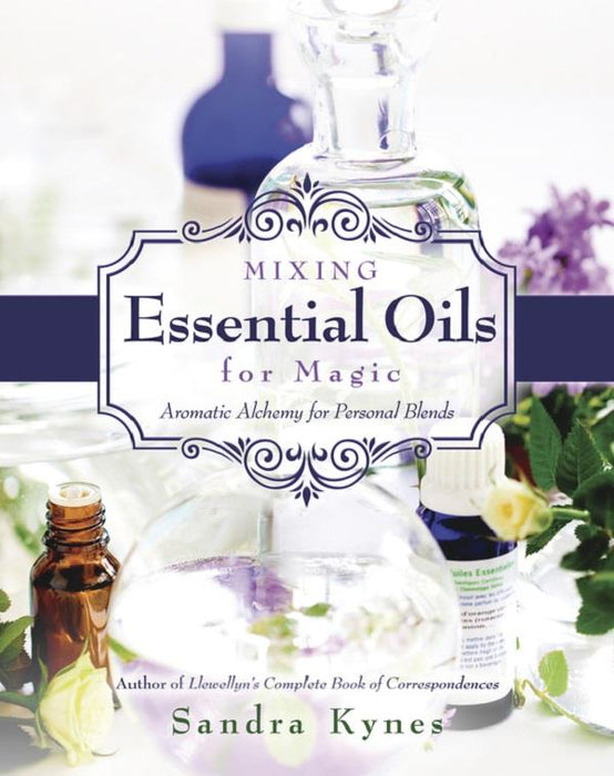 The Mixing of Essential Oils for Magic | Earthworks