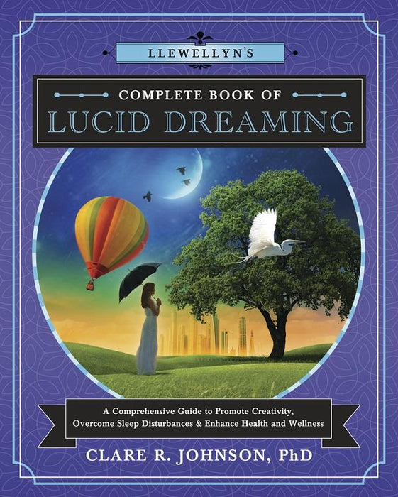 Llewellyns Complete Book of Lucid Dreaming | Earthworks