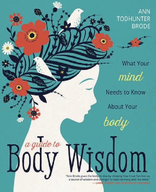 A Guide to Body Wisdom | Earthworks