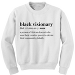 Black Visionary Unisex Sweatshirt- WHITE