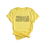 Female Hustler Unisex T-Shirt- Yellow