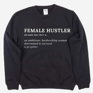 Female Hustler Defined Sweatshirt- BLACK