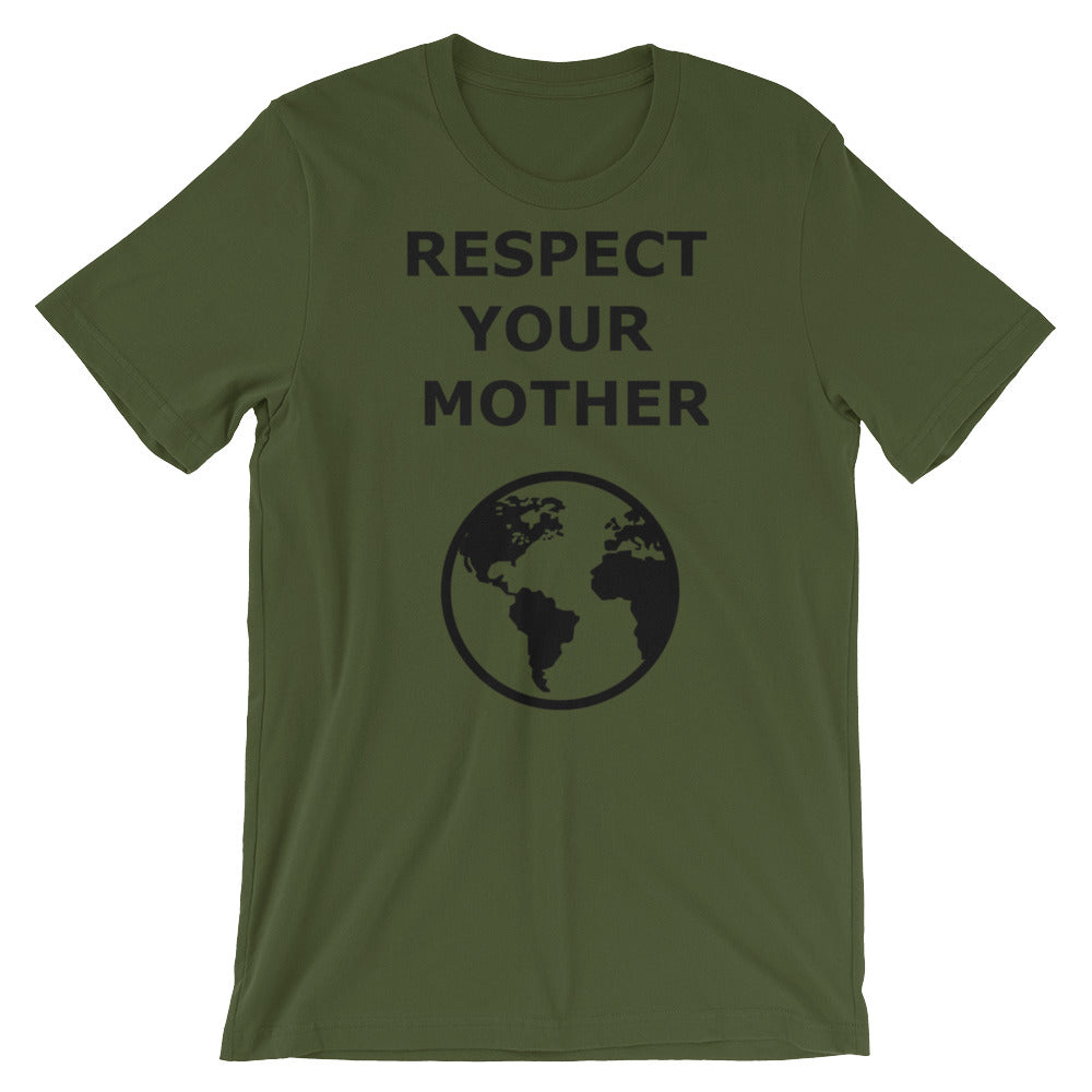 Respect Your Mother... Earth