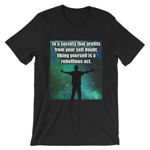 IN A SOCIETY THAT PROFITS FROM YOUR SELF DOUBT UNIVERSE MEME SHIRT