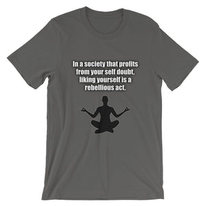 IN A SOCIETY THAT PROFITS FROM YOUR SELF DOUBT MEME MEDITATION SHIRT