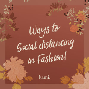 Ways To Social Distancing in Fashion!