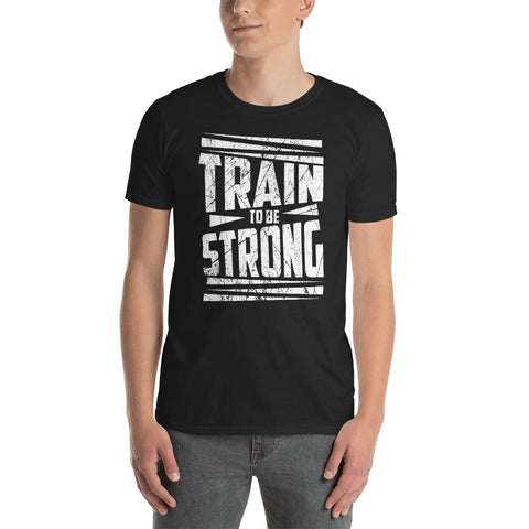 Premium Train To Be Strong T-Shirt