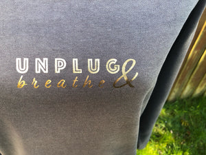 Unplug and Breathe Grey Sweatshirt