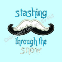 Applique Mustache Moustache Snow Winter Saying Machine Embroidery Design - Embroidery Designs By AVI