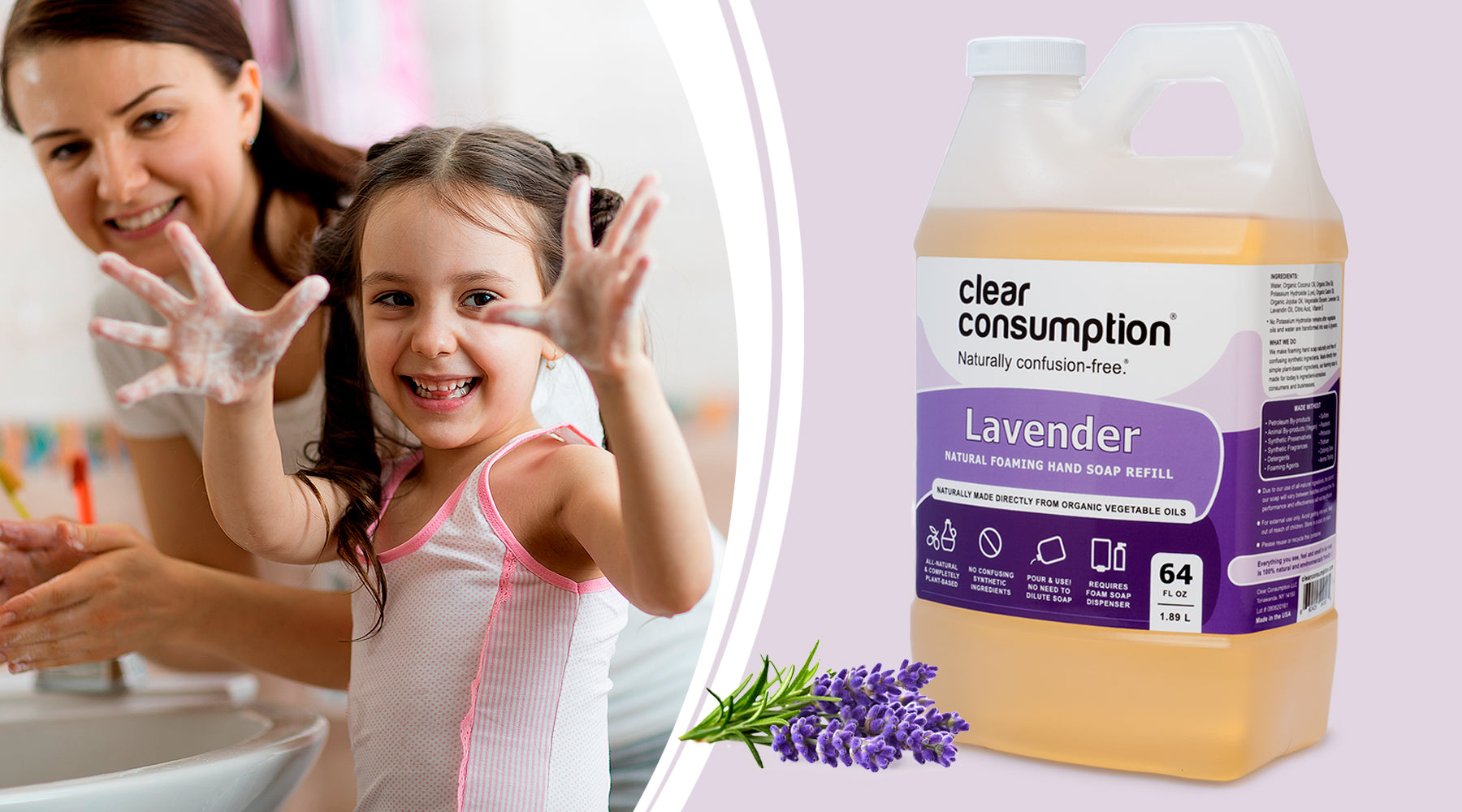Mother and Daughter washing their hands using Clear Consumption Natural Lavender Foaming Hand Soap