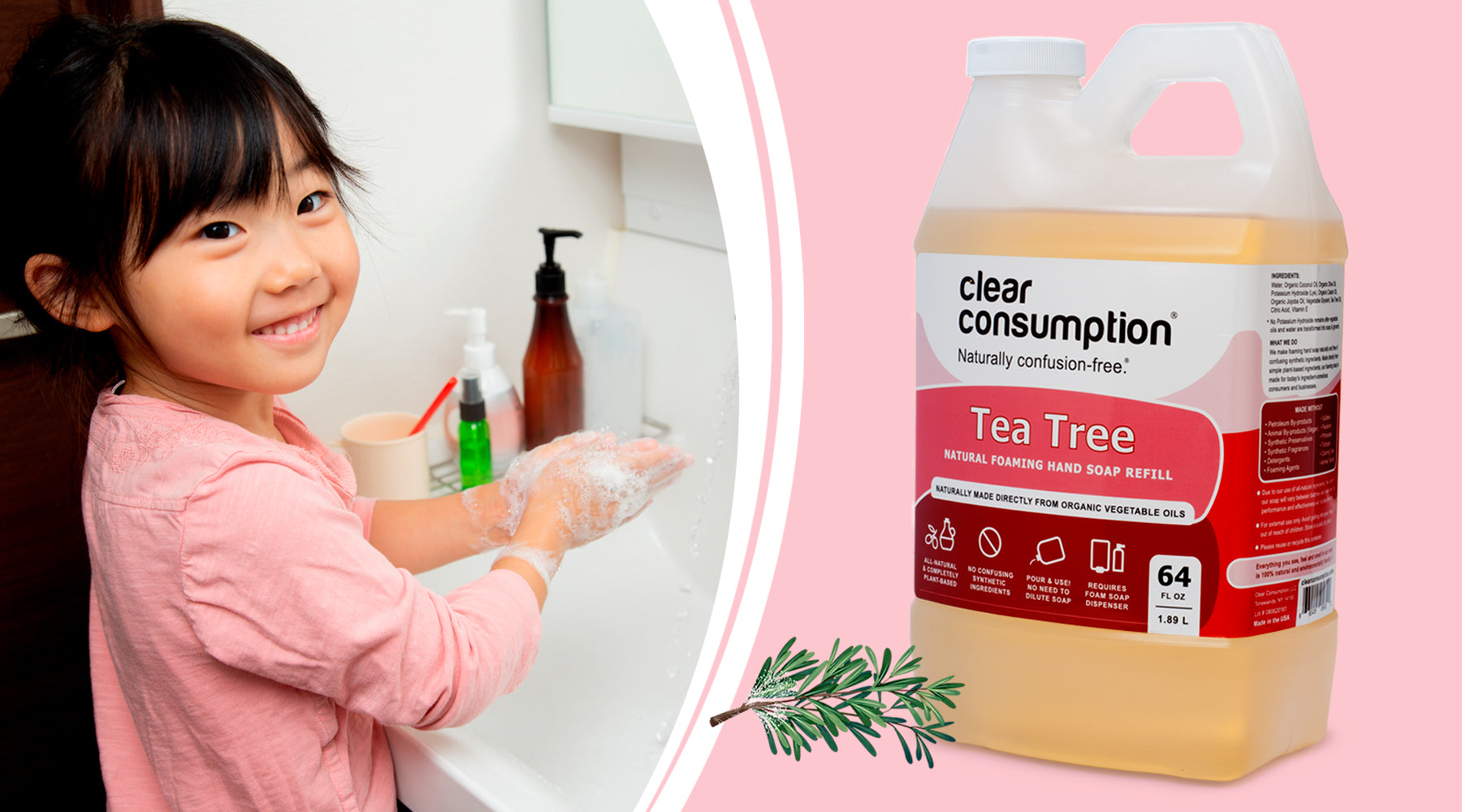 Young child washing her hands using Clear Consumption Natural Tea Tree Foaming Hand Soap