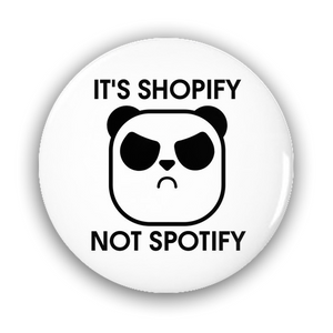 It's Shopify not Spotify Button - Limited Edition