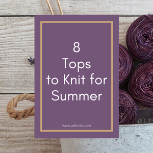 Collected: Summer Knitting Projects
